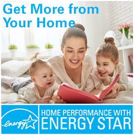 """A mom with two small children and the words """"Get more from your home,"""" with the Home Performance with Energy Star logo below."""