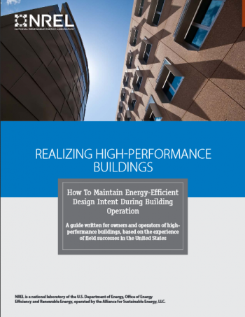 Cover of Realizing High-Performance Buildings: How To Maintain Energy-Efficient Design Intent During Building Operation.