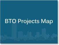 """Graphic box with the words """"BTO Project Map."""""""