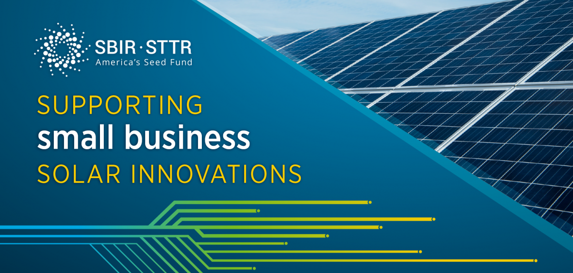 Solar Topics in Small Business Innovation Research and Small Business Technology Transfer (SBIR/STTR)