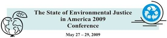 The State of Environmental Justice in America 2009 Conference