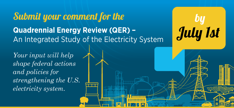 Submit Comments for the Quadrennial Energy Review by July 1