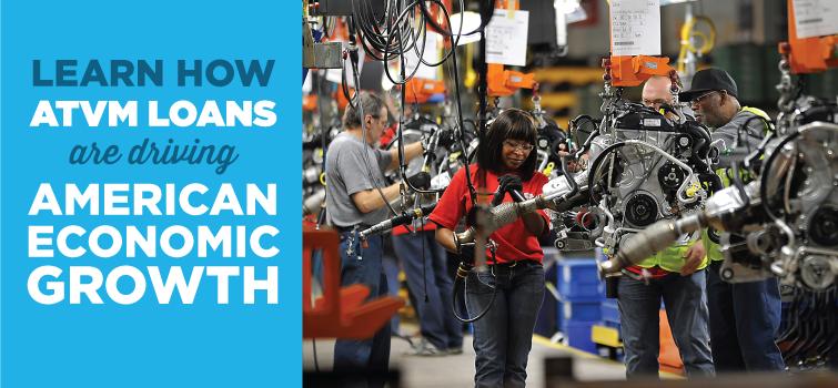 ATVM Loans Driving Economic Growth