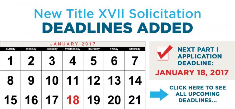 New Title XVII Solicitation Deadlines