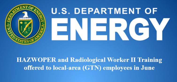 HAZWOPER and Radiological Worker II Training offered to local-area (GTN) employees in June