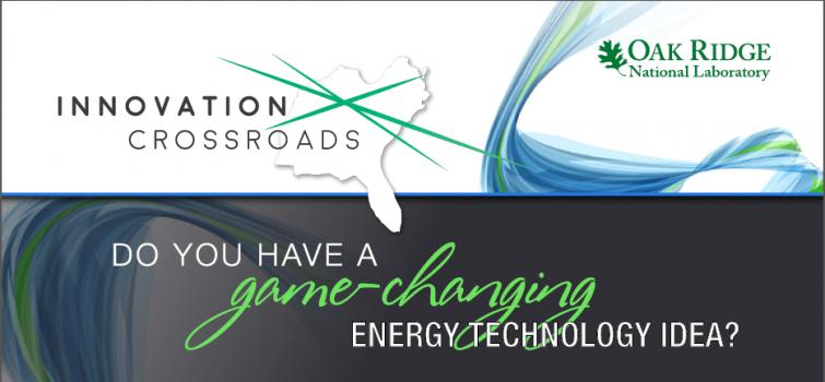 Funding Opportunity: New Lab-Embedded Program for Energy Entrepreneurs, Innovation Crossroads
