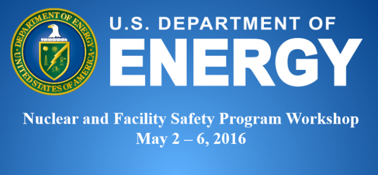 2016 Nuclear Facility Safety Program Workshop