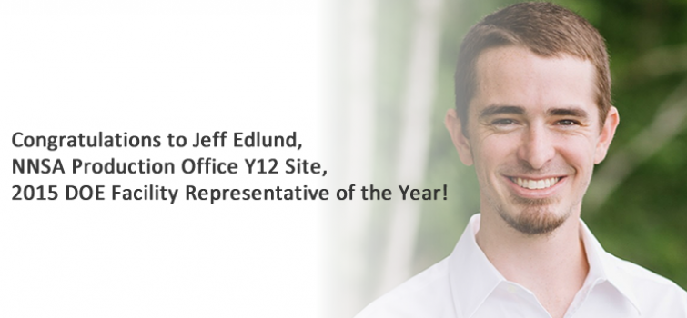 Jeff Edlund of the NNSA Production Office Y12 Site Named 2015 Facility Representative of the Year