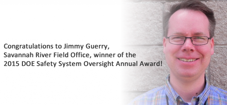 Jimmy Guerry of the Savannah River Field Office Presented 2015 Safety System Oversight Annual Award