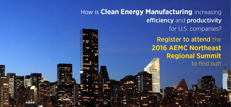 2016 American Energy & Manufacturing Competitiveness (AEMC) Northeast Regional Summit