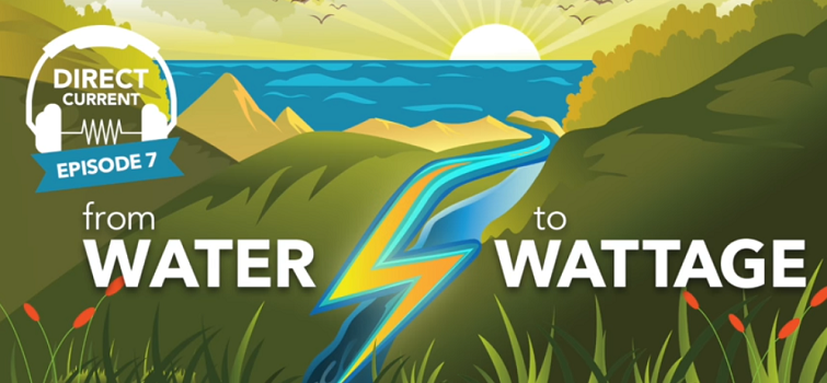 Direct Current: From Water to Wattage Podcast