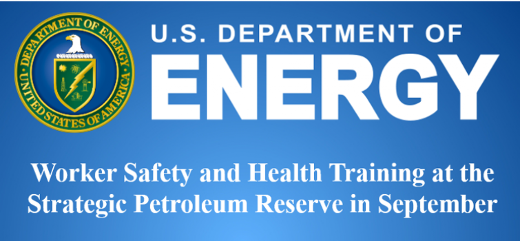 Worker Safety and Health Training at the Strategic Petroleum Reserve on September 26-29