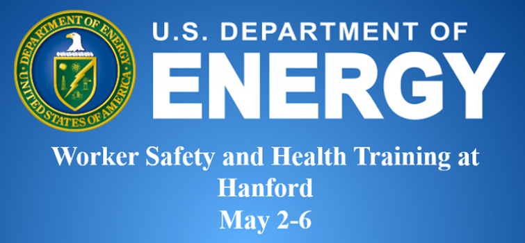 Worker Safety and Health Training at Hanford - May 2-6, 2016