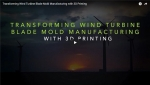 Wind Turbine Manufacturing Transforms with Three-Dimensional Printing