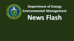 DOE Environmental Management News Flash