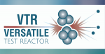 Versatile Test Reactor graphic with atoms splitting