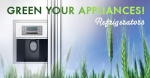 """Image of a refrigerator with the words """"Green Your Appliances!"""""""