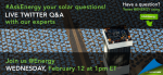 """What do you want to know about solar energy? Submit your questions in advance of our #AskEnergy Twitter Q&A. 