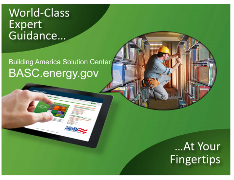 "Graphic with the words ""World-Class Expert Guidance ... Building America Solution Center, BASC,energy.gov."""