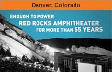 Picture of a rock amphitheater. The text says 'Enough to power Red Rocks Amphitheater for more than 55 years.' The headline over the photo reads 'Denver, Colorado.'