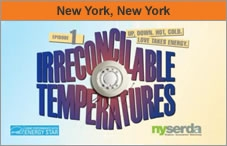 An image with 'Irreconcilable Temperatures' in the center, accompanied by a thermostat, and the NYSERDA logo in the lower right corner and the ENERGY STAR logo in the lower left corner. Across the top reads 'New York, New York.'
