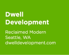 Dwell Development, Reclaimed Modern, Seattle, WA; dwelldevelopment.com