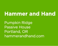 Hammer and Hand, Pumpkin Ridge, Passive House, Portland, OR; hammerandhand.com