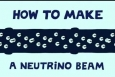 How to Make a Neutrino Beam