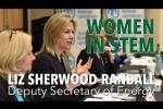 Deputy Secretary Liz Sherwood-Randall Joins Our Women In STEM Video Series