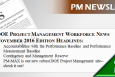 Please click here to read the latest interactive edition of DOE Project Management News. This month's edition of the Program Management Workforce Newsletter includes the Director's Corner and features articles on Accountabilities with the Performance Baseline and Performance Measurement Baseline, Contingency and Management Reserve, and our new robust DOE Project Management site – PM-MAX. This issue also includes information on upcoming PMCDP classroom and online training and recent Federal Project Director certifications.