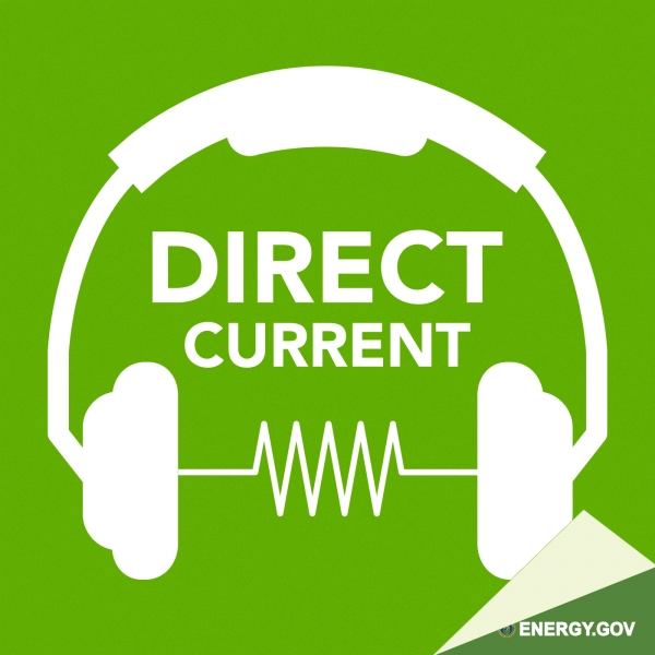 direct current. direct current - an energy.gov podcast