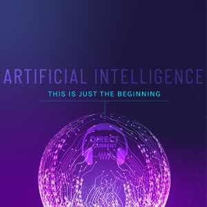 """Cover art for Direct Current podcast episode featuring futuristic purple artwork reading """"AI: This Is Just the Beginning."""""""