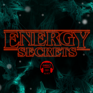 Episode artwork for Direct Current S2 E7: Energy Secrets
