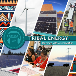 """Cover art for Direct Current episode """"Tribal Energy: Powering Self-Determination"""", featuring images of tribal energy projects and native communities."""